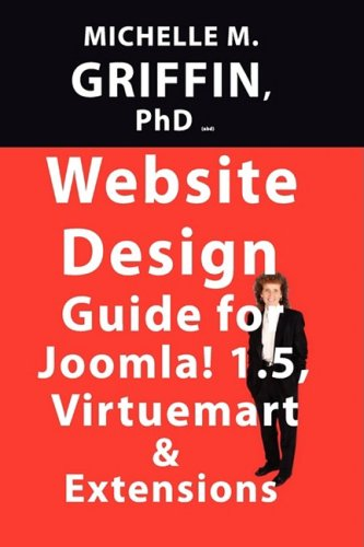 Website Design Guide to Joomla! 1.5, Virtuemart & Extensions