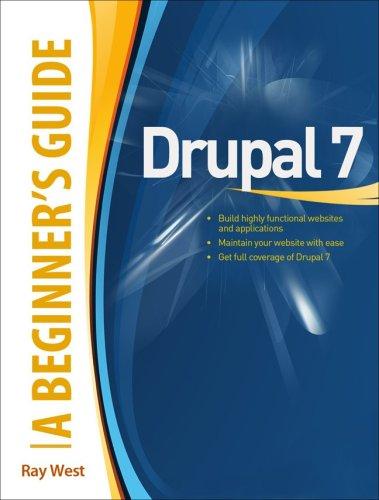 Drupal 7: A Beginner's Guide