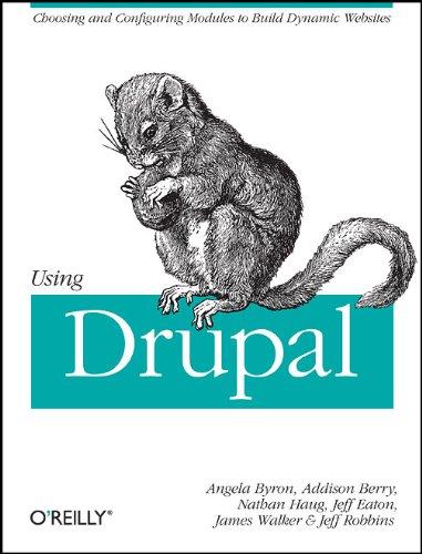 Using Drupal by Angela Byron, Addison Berry, Nathan Haug, and Jeff Eaton